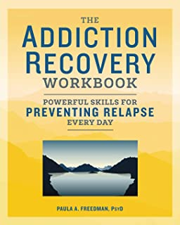 The Addiction Recovery Workbook: Powerful Skills for Preventing Relapse Every Day