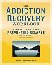 The Addiction Recovery Workbook: Powerful Skills for Preventing Relapse Every Day PDF
