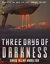 Three Days of Darkness: Book 3 in the Ross 128 First Contact Trilogy