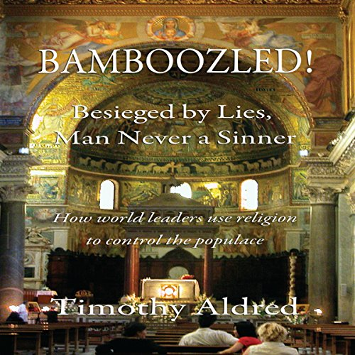 Bamboozled! Besieged by Lies, Man Never a Sinner audiobook cover art