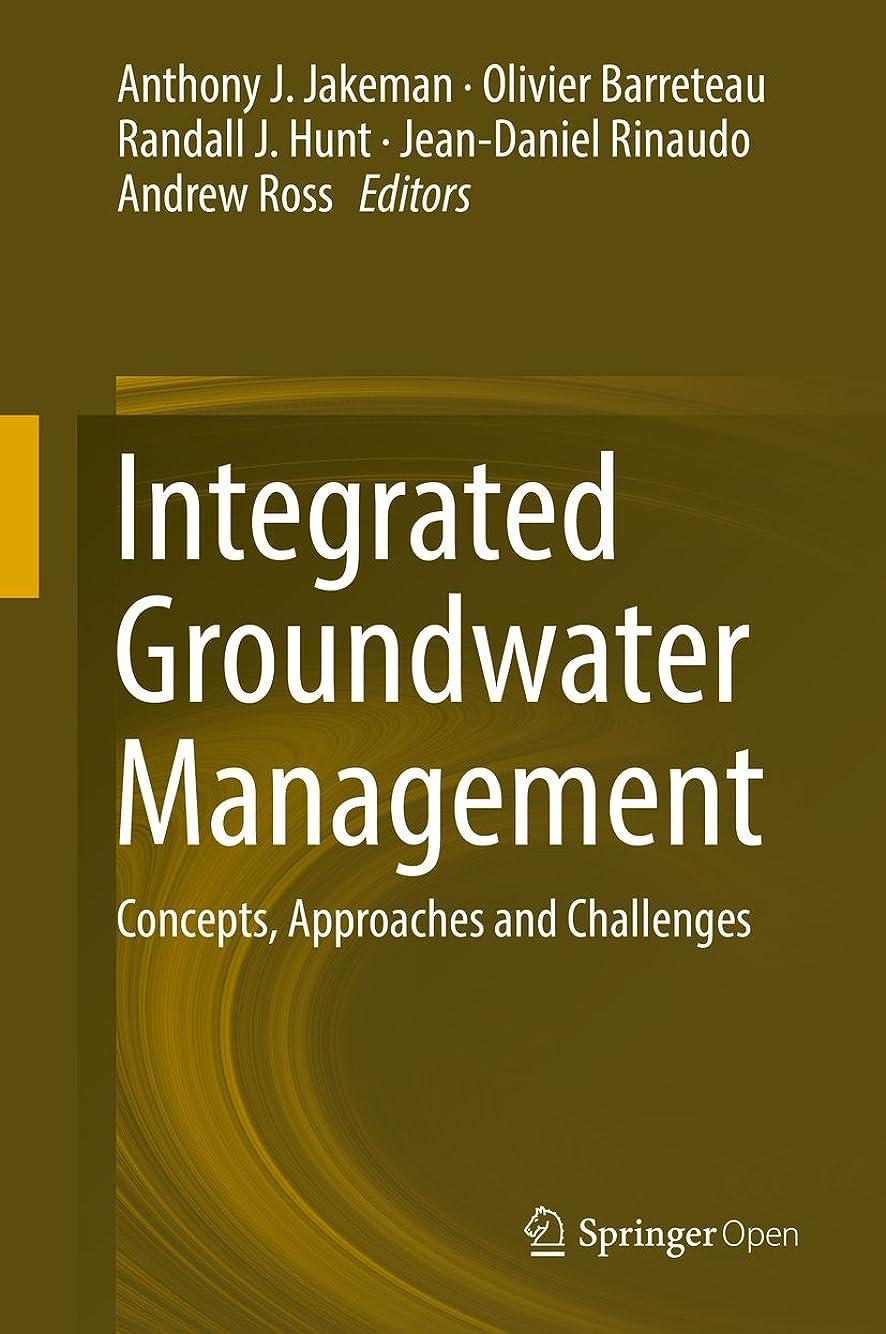 印象愚かなオフIntegrated Groundwater Management: Concepts, Approaches and Challenges (English Edition)