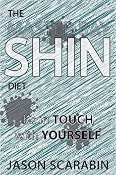 Shin Diet: Be in Touch With Yourself by [Jason Scarabin]
