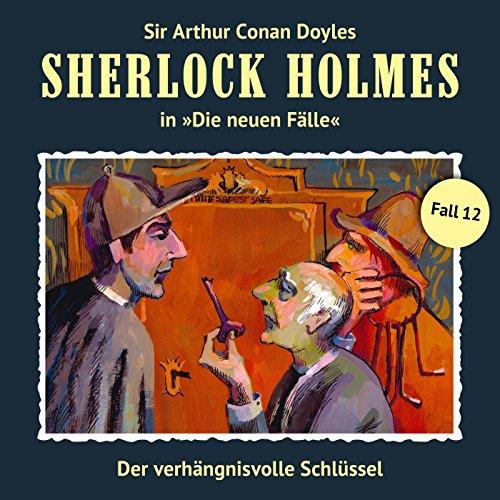 Der verhängnisvolle Schlüssel (Sherlock Holmes - Die neuen Fälle 12) cover art