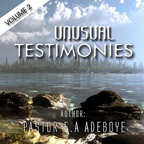 Unusual Testimonies, Part 2                   By:                                                                                                                                 E.A Adeboye                               Narrated by:                                                                                                                                 William Butler                      Length: 49 mins     Not rated yet     Overall 0.0