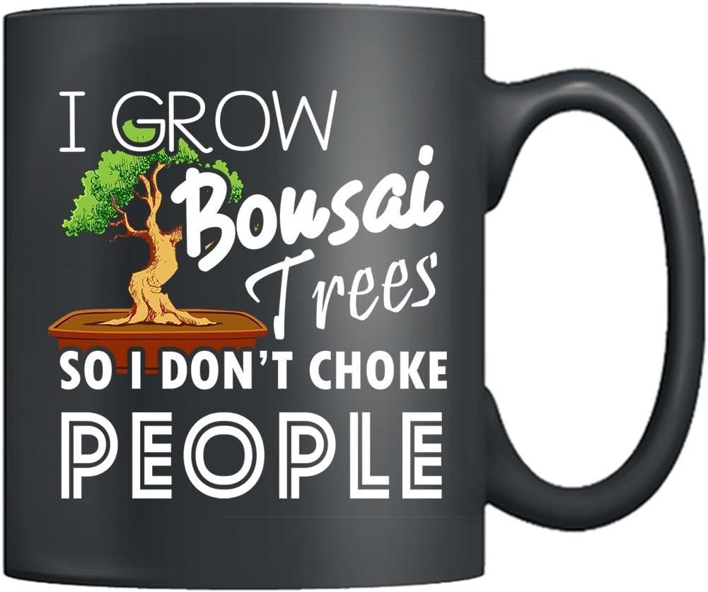 Amazon Com Bonsai Trees Coffee Mugs I Grow Bonsai Trees So I Don T Choke People Coffee Mug Ceramic Tea Cup Black 11oz Best Gifts Black Kitchen Dining