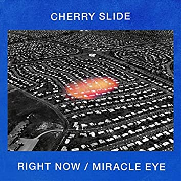 Right Now / Miracle Eye