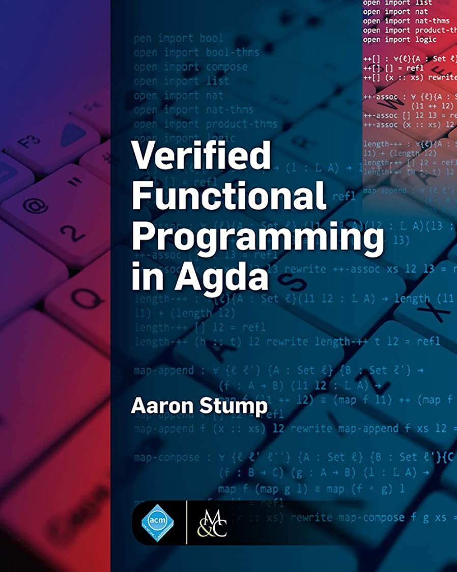 薄める心臓誓いVerified Functional Programming in Agda (English Edition)
