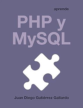 Aprende PHP y MySQL (Spanish Edition)
