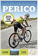 Las escapadas de Perico: Rutas en bici por España (Ocio y tiempo libre)