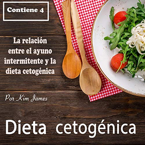 Dieta Cetogénica: La Relación Entre un Ayuno Intermitente y la Dieta Cetogénica [Ketogenic Diet: The Relationship Between Intermittent Fasting and the Ketogenic Diet]                   By:                                                                                                                                 Kim James                               Narrated by:                                                                                                                                 Iraima Arrechedera                      Length: 5 hrs and 19 mins     71 ratings     Overall 4.6