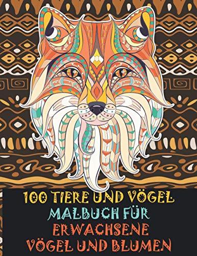 Malbuch für Erwachsene - Vögel und Blumen - 100 Tiere und Vögel