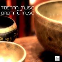Tibetan Music and Oriental Music - Tibetan Meditation Music and Buddhist Music for Relaxation and Chakra Balancing. Healing Meditation with Nature Sounds and Eastern Flute Music