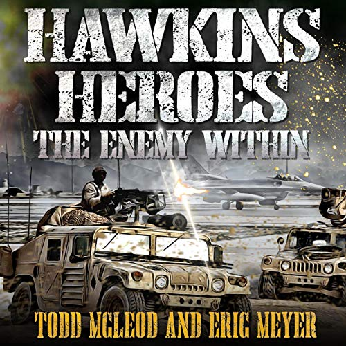 Hawkins' Heroes: The Enemy Within Audiobook By Todd Mcleod, Eric Meyer cover art