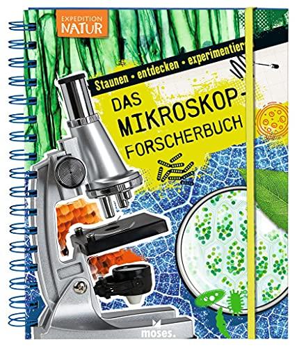 moses. Expedition Natur: Das Mikroskop-Forscherbuch, Einleitung in die Mikroskopie, Mikroskopbuch für kleine Forscher, Lernbuch für Kinder ab 8 Jahren