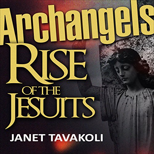 Archangels: Rise of the Jesuits - Volume 1 audiobook cover art