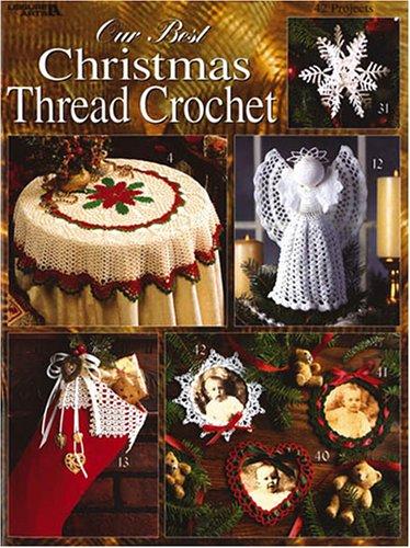Our Best Christmas Thread Crochet (Leisure Arts #2941)