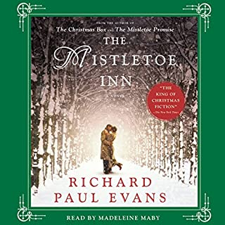 The Mistletoe Inn     A Novel              By:                                                                                                                                 Richard Paul Evans                               Narrated by:                                                                                                                                 Madeleine Maby                      Length: 6 hrs and 36 mins     359 ratings     Overall 4.5