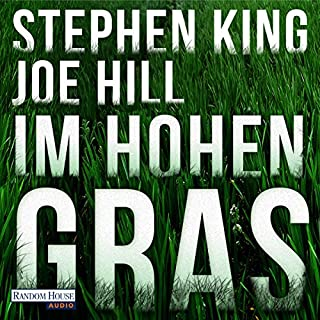 Im hohen Gras                   Autor:                                                                                                                                 Stephen King,                                                                                        Joe Hill                               Sprecher:                                                                                                                                 David Nathan                      Spieldauer: 1 Std. und 52 Min.     261 Bewertungen     Gesamt 4,0