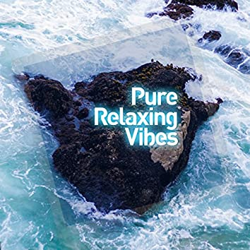 Pure Relaxing Vibes