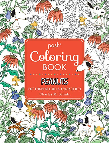 Posh Adult Coloring Book: Peanuts for Inspiration & Relaxation: 21 (Posh Coloring Books)