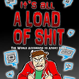 It's All a Load of Shit: The World According to Angry Dave 2 cover art