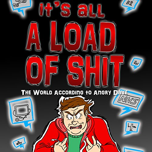 It's All a Load of Shit: The World According to Angry Dave 2 audiobook cover art