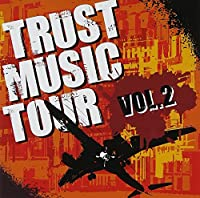 TRUST MUSIC TOUR Vol.2