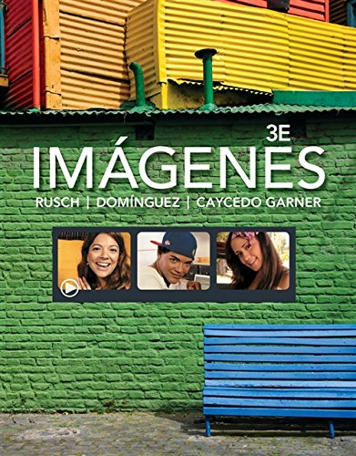 Student Activities Manual for Rusch/Dominguez/Caycedo Garner's Imágenes: An Introduction to Spanish Language and Culture