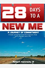 28 Days To A New Me: A Journey of Commitment Kindle Edition