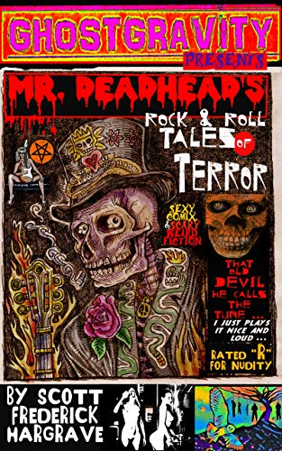 GHOSTGRAVITY presents: MR. DEADHEAD's ROCK & ROLL TALES of TERROR: Sexy Comix & Scary Weird Stories! (English Edition)