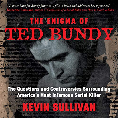 The Enigma of Ted Bundy Audiobook By Kevin Sullivan cover art