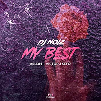 My Best (feat. Will84 & Victor J Sefo)