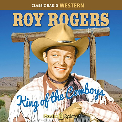 Couverture de Roy Rogers: King of the Cowboys