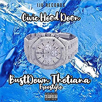 Bust Down Thotiana Freestyle