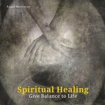 Spiritual Healing - Give Balance To Life