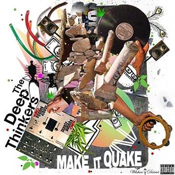 Make It Quake