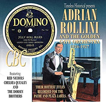 Adrian Rollini and the Golden Gate Orchestra 1924-1927