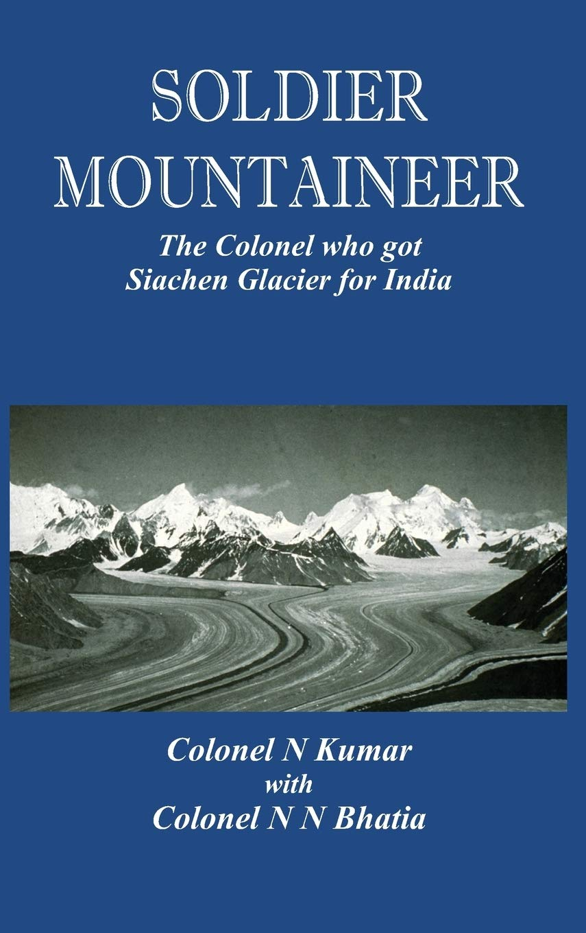 Image OfSoldier Mountaineer: The Colonel Who Got Siachen Glacier For India