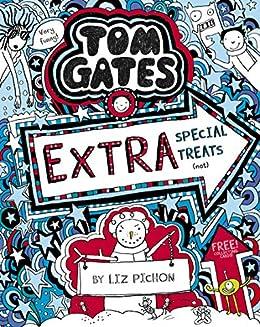 Tom Gates 6: Extra Special Treats (not) (Tom Gates series ...