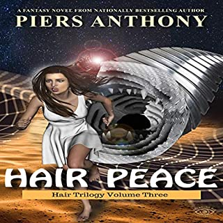 Hair Peace     Hair Suit, Book 3              Written by:                                                                                                                                 Piers Anthony                               Narrated by:                                                                                                                                 Kristin James                      Length: 4 hrs and 3 mins     Not rated yet     Overall 0.0