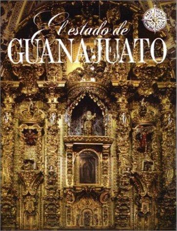 El estado de Guanajuato (No viaje sin su guia)