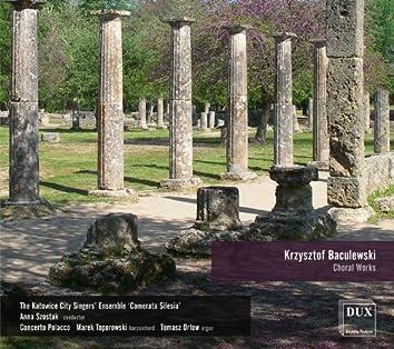 Baculewski: Choral Works
