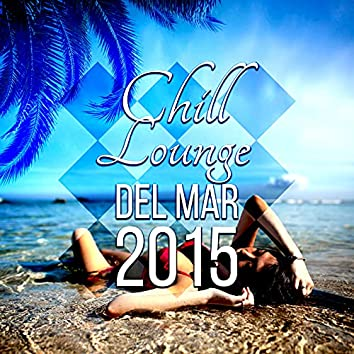 Chill Lounge del Mar - Café Chill Out Music After Dark Club del Mar Lounge 2015, Hotel Café, Sunset Beach Opening Buddha Party Music, Ibiza Summer Nights, Erotica Bar