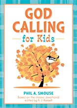 God Calling for Kids: Based on the Classic Devotional by A.J Russell