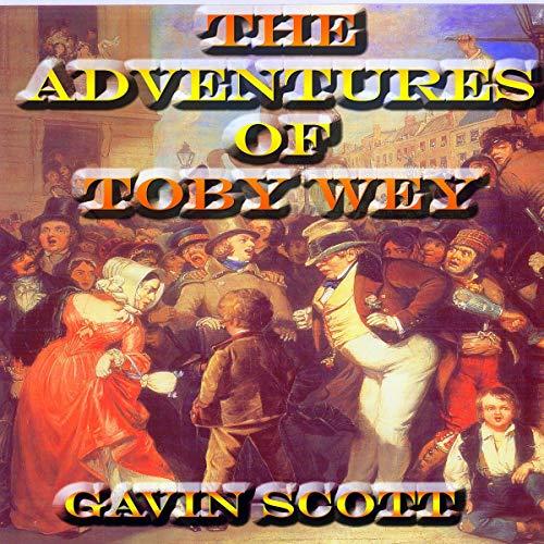 The Adventures of Toby Wey audiobook cover art