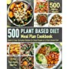 Plant Based Meal Plan Cookbook: 500 Quick & Easy Everyday Recipes for Busy People on A Plant Based Diet | 21-Day Plant-Based Meal Plan (Plant-Based Diet Cookbooks) (English Edition)