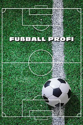 FUßBALL PROFI TRAINER NOTIZBUCH: 6x9 Zoll (ähnlich A5 Format) für Vereine und Mannschaften zum notieren von Spieltaktiken und Tricks und für Notizen zu Punktspielen zum auswerten