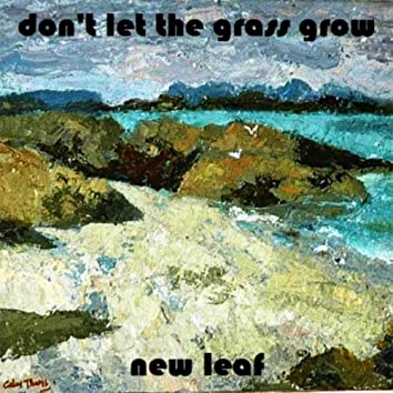 Don't Let the Grass Grow