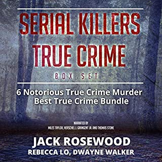 Serial Killers True Crime Box Set: 6 Notorious True Crime Murder Stories audiobook cover art