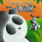 The Walk (Bamboo & Friends)